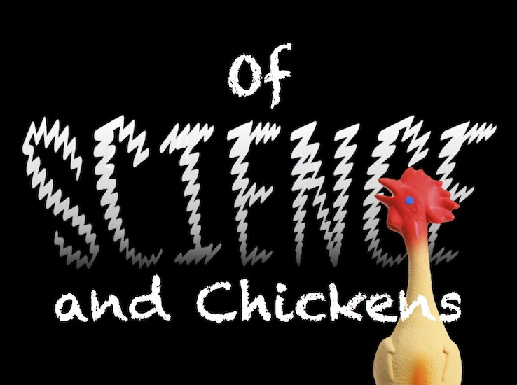 Of Science and Chickens