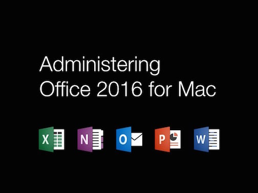 Administering Office 2016 for Mac